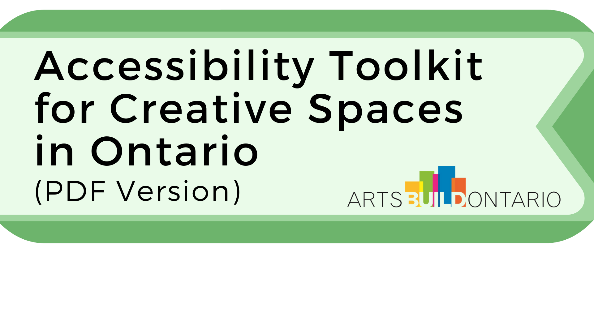 Button to access PDF version of Accessibility Toolkit for Creative Spaces in Ontario