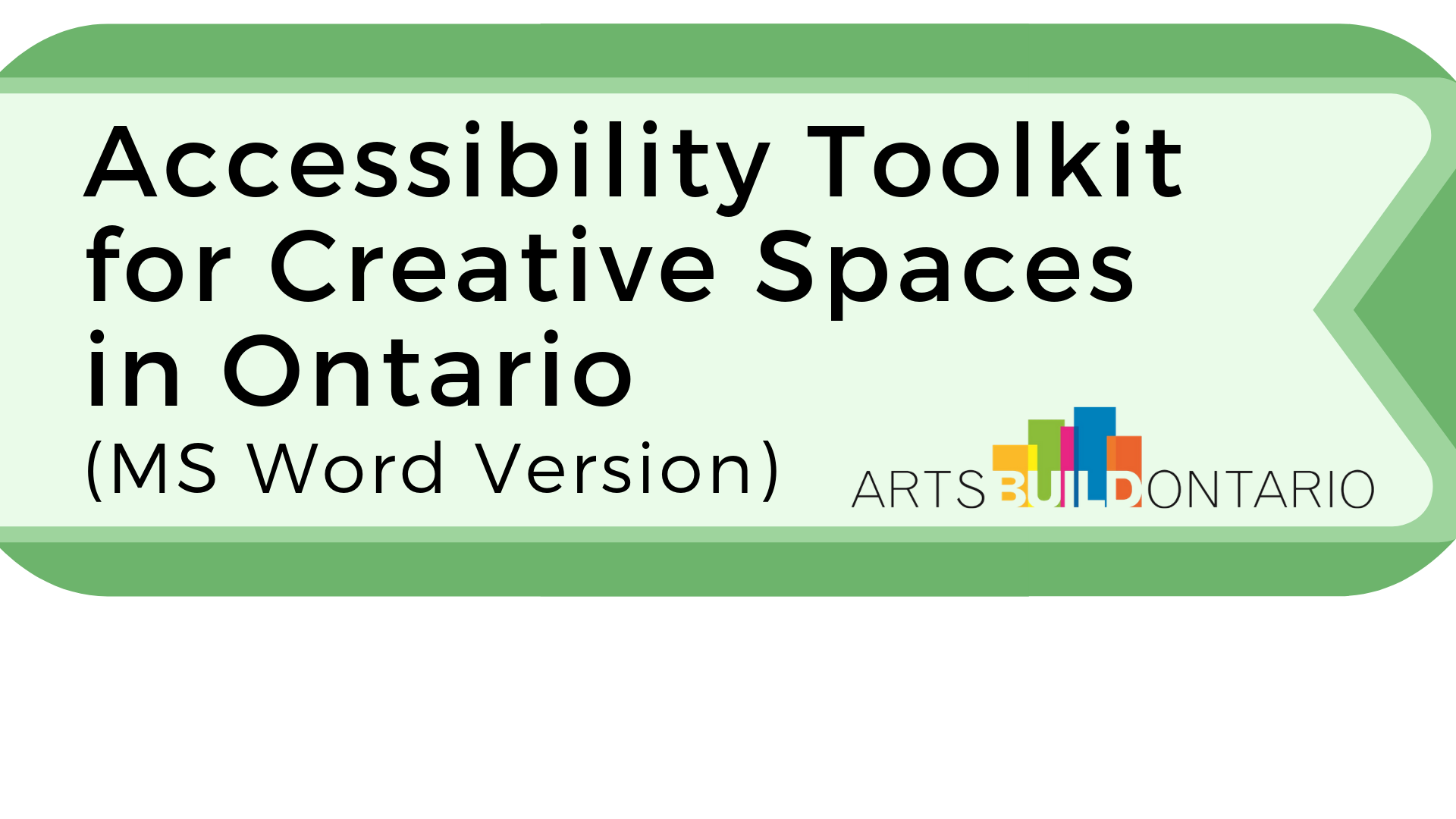 Button to access Microsoft Word version of Accessibility Toolkit for Creative Spaces in Ontario