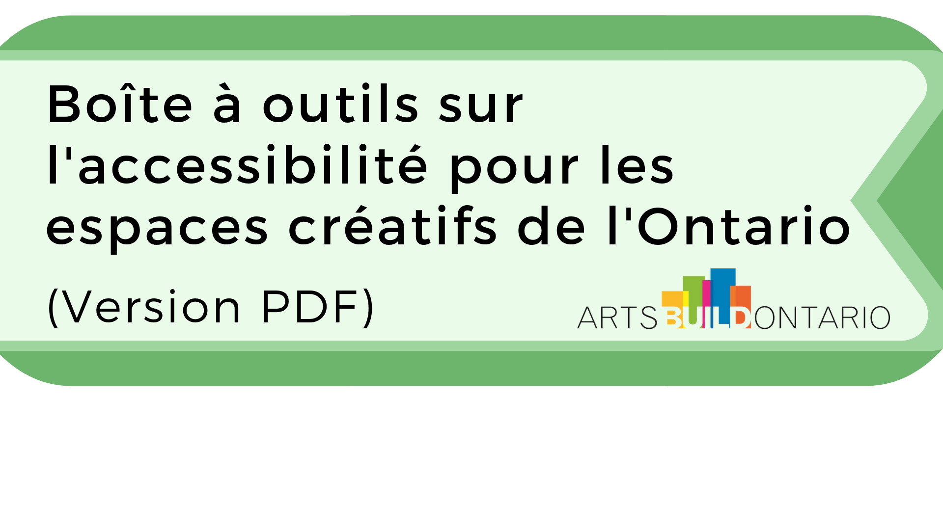 Button to access French PDF version of Accessibility Toolkit for Creative Spaces in Ontario