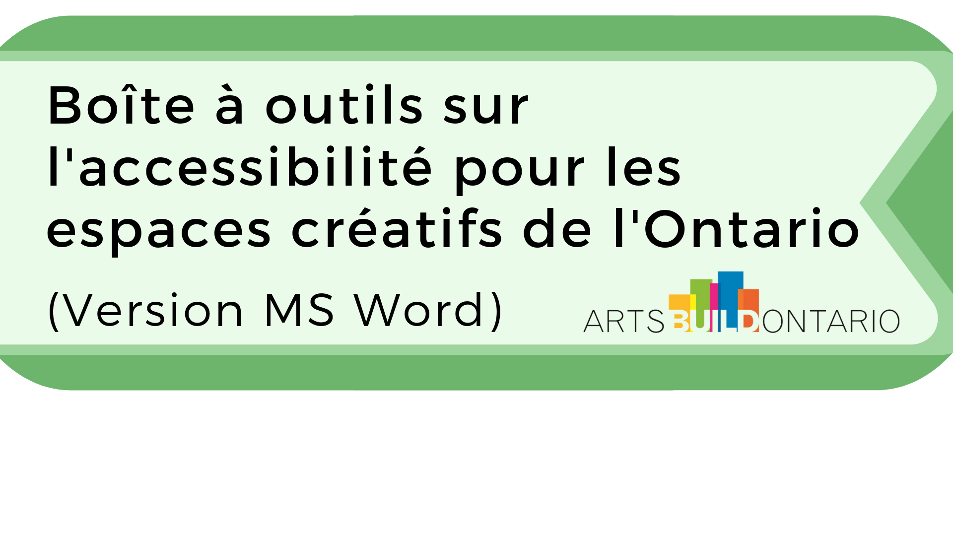 Button to access French Microsoft Word version of Accessibility Toolkit for Creative Spaces in Ontario
